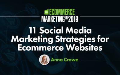 11 Social Media Marketing Strategies for Ecommerce Websites via @annaleacrowe